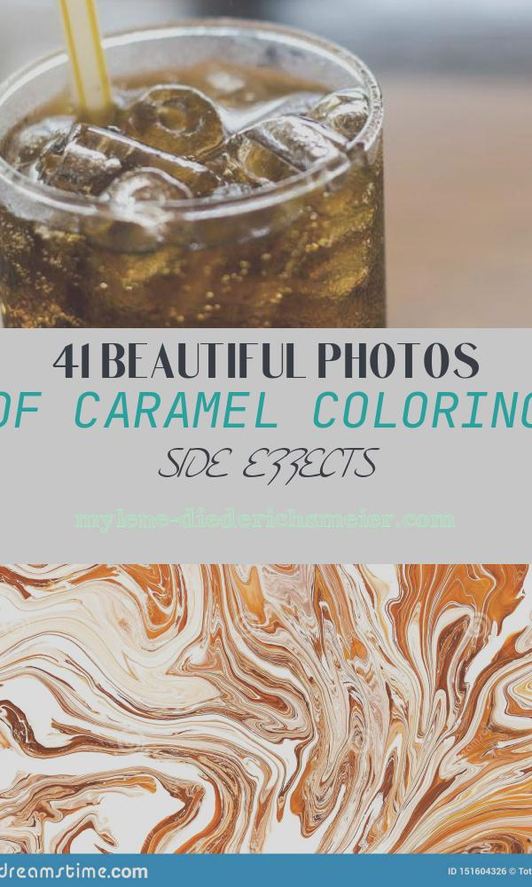 Caramel Coloring Side Effects Best Of Caramel Color From Worst Side Effects Of Drinking too Much