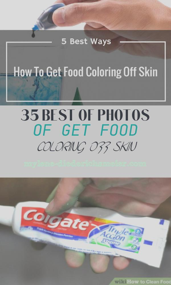 Get Food Coloring Off Skin Inspirational 5 Best Ways How to Get Food Coloring F Skin It S so