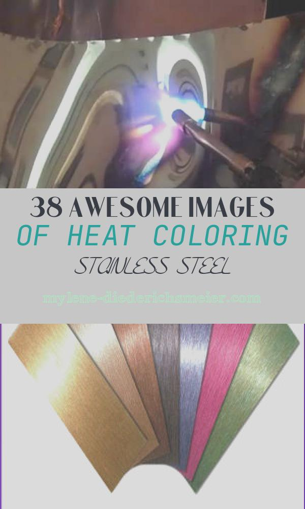Heat Coloring Stainless Steel Beautiful Dennis N Duce Heat Coloring Stainless Steel How to