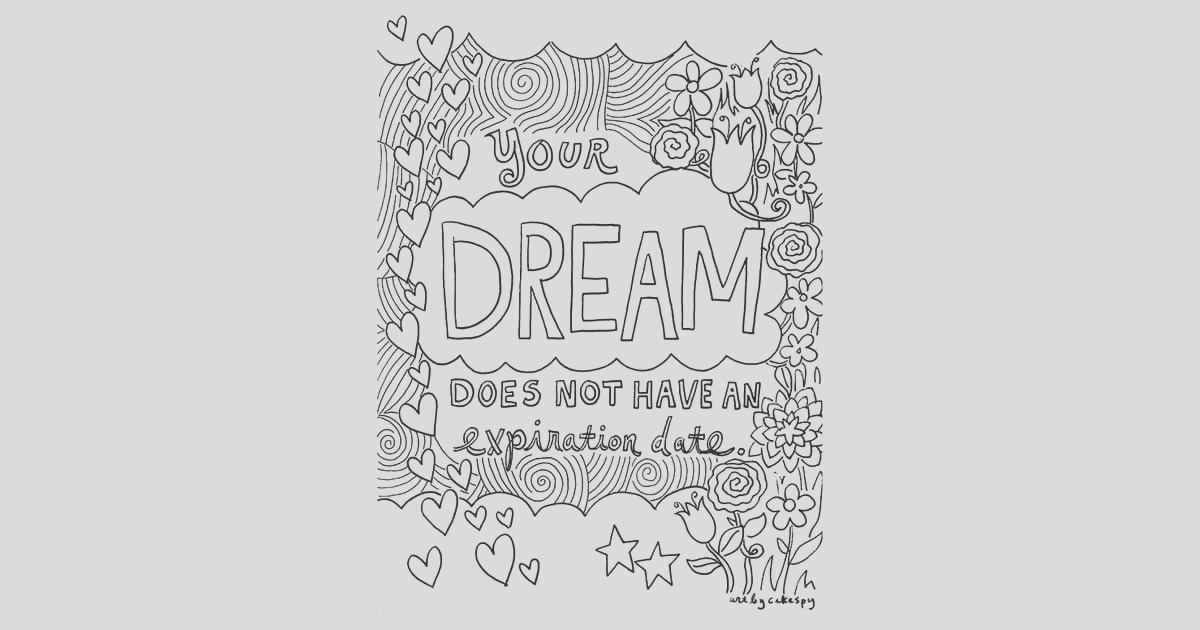 Get coloring page Your Dream Doesnt Have Expiration Date