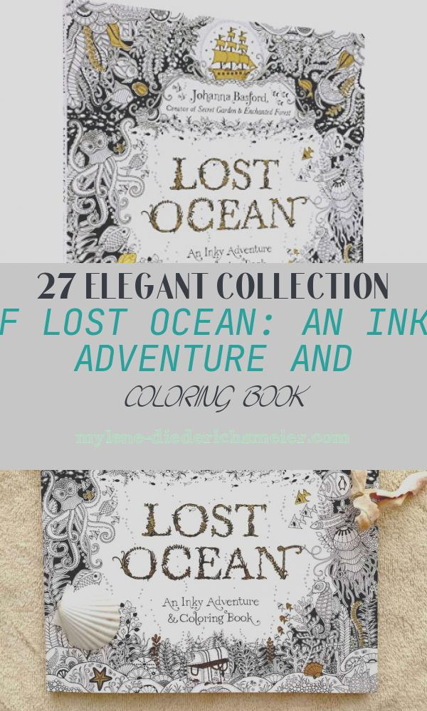 Lost Ocean: An Inky Adventure and Coloring Book Inspirational Lost Ocean An Inky Adventure and Coloring Book for Adults
