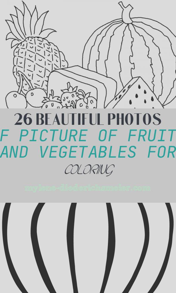 Picture Of Fruits and Vegetables for Coloring Inspirational Free Printable Fruit Coloring Pages for Kids
