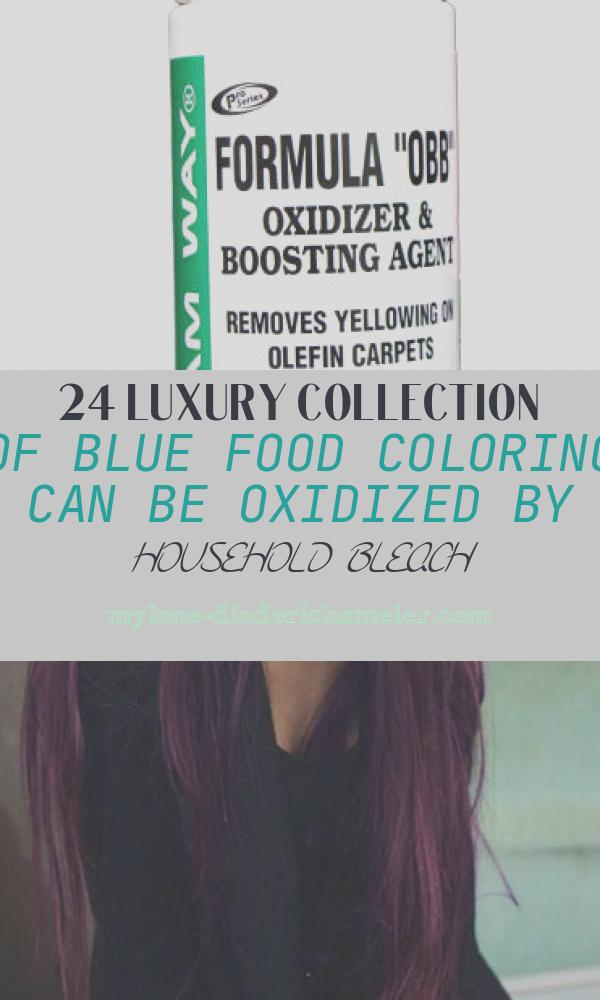 Blue Food Coloring Can Be Oxidized by Household Bleach Lovely formula Obb Oxidizing Bleach Booster
