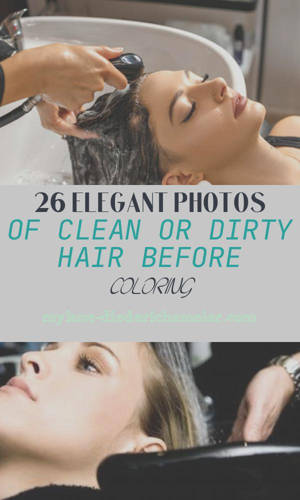 Clean or Dirty Hair before Coloring Best Of Should Your Hair Be Clean or Dirty before Getting It