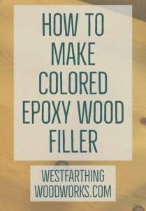 how to make colored epoxy wood filler