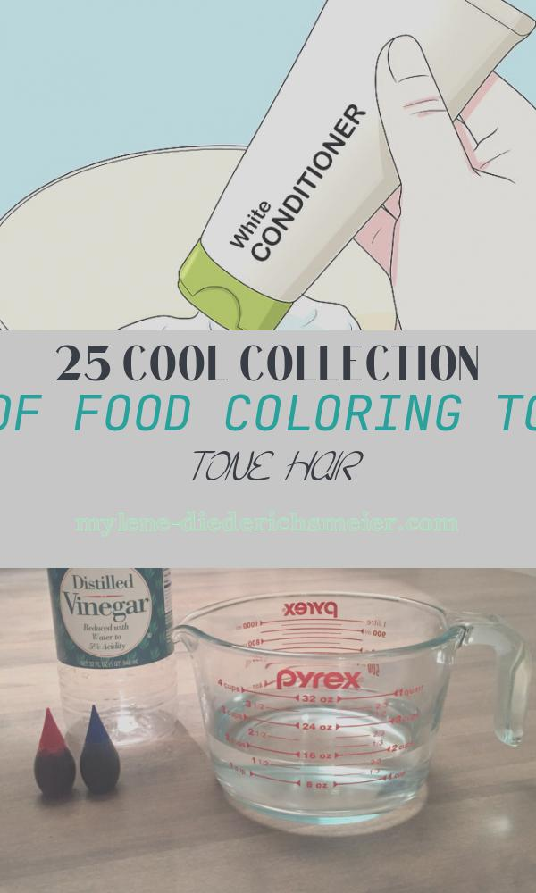Food Coloring to tone Hair Awesome the Best Ways to Color Hair with Food Coloring Wikihow