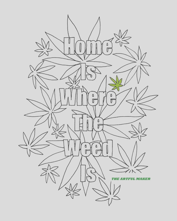 home is where the weed is adult coloring