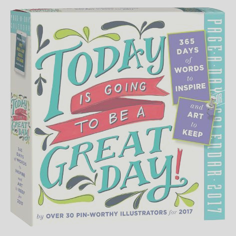 Today Is Going To Be A Great Day Color Page A Day 2017 Boxed Calendar Posters i