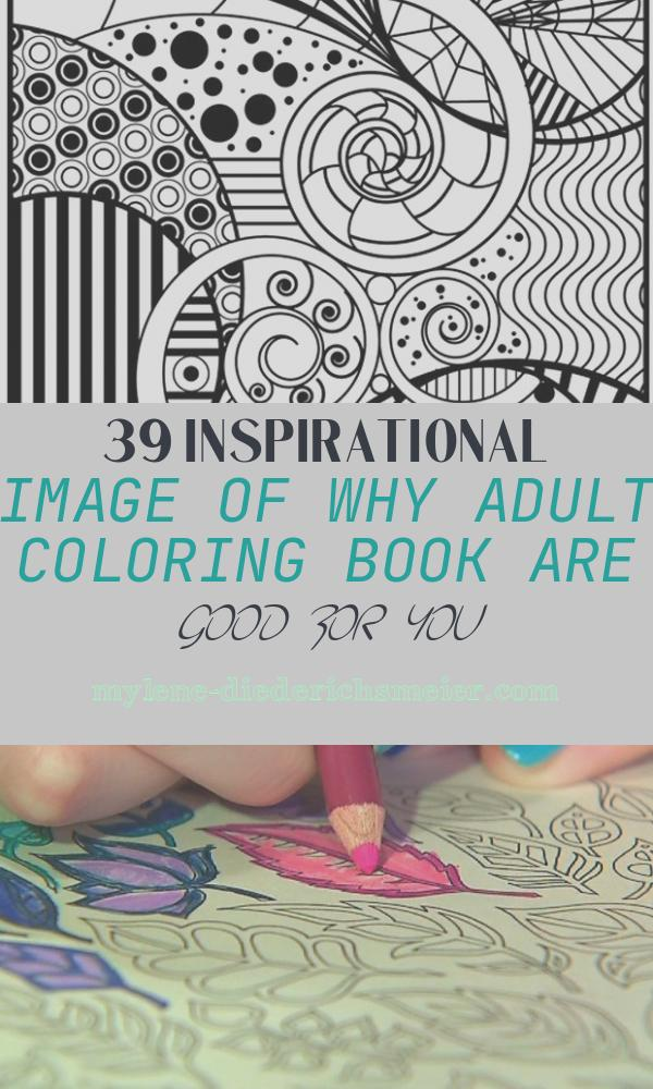Why Adult Coloring Book are Good for You Inspirational why Adult Coloring Books are Good for You