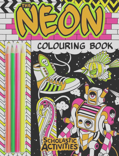 Scholastic Activities The Neon Colouring Book Andy Council