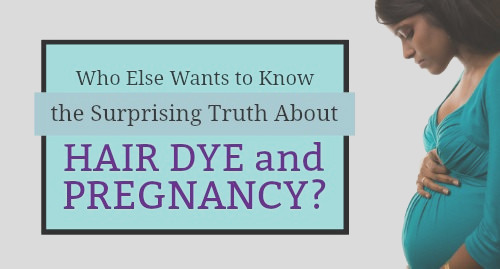 pregnancy and hair coloring