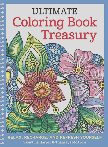 ultimate coloring book treasury relax recharge and refresh yourself design originals 208 pages of beautiful one side only designs on extra thick perforated paper in a spiral lay flat binding