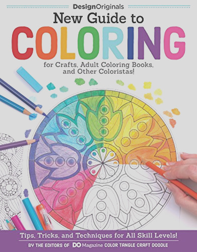 new guide to coloring for crafts adult coloring books and other coloristas tips tricks and techniques for all skill levels