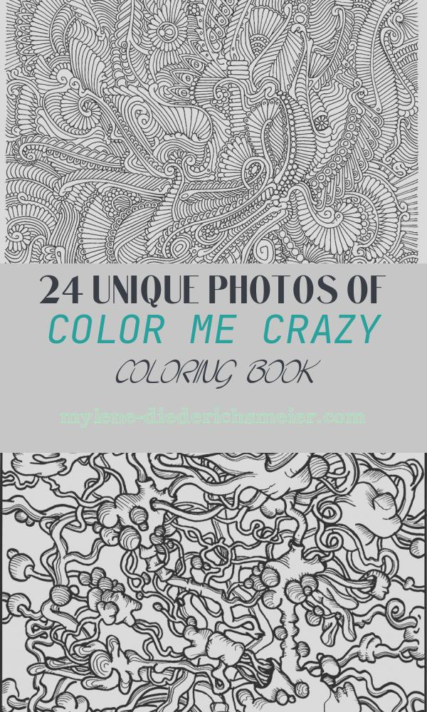 Color Me Crazy Coloring Book Inspirational Color Me Crazy – An Excerpt Of the New Coloring Book by
