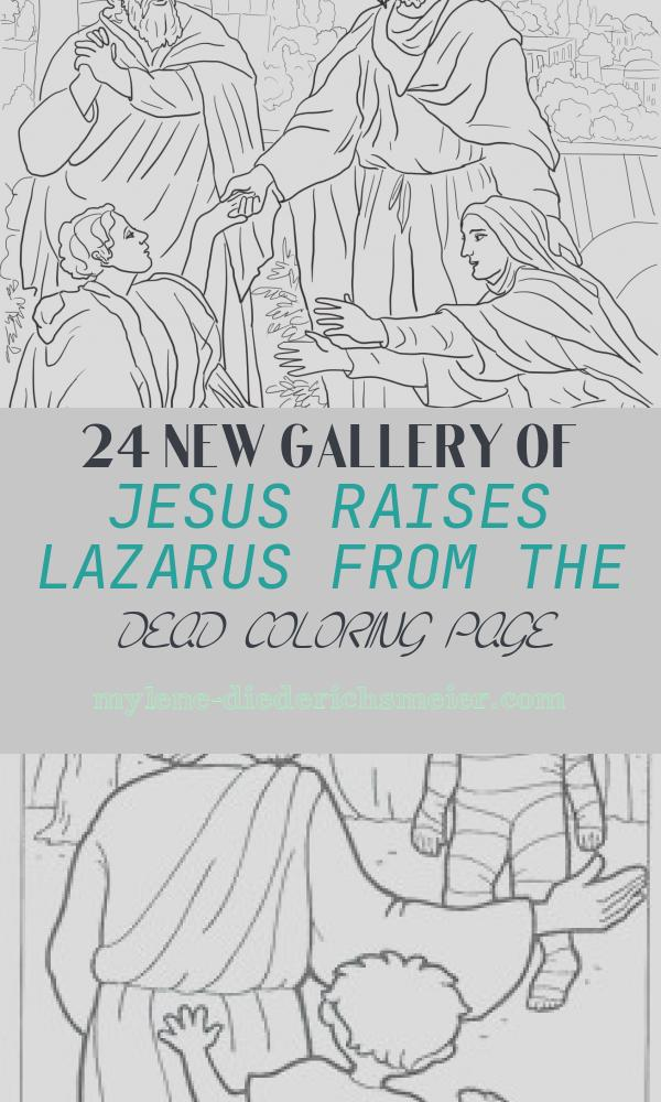 Jesus Raises Lazarus From the Dead Coloring Page Lovely Jesus Raises Lazarus Coloring Page Coloring Home