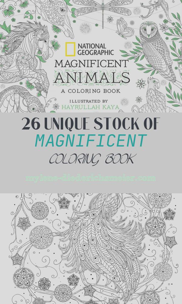 Magnificent Coloring Book Best Of National Geographic Magnificent Animals Coloring Book
