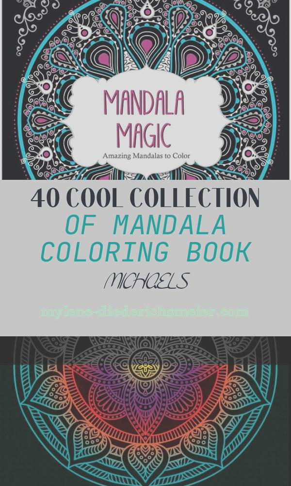 Mandala Coloring Book Michaels Fresh Mandala Magic Amazing Mandalas to Color Coloring Book