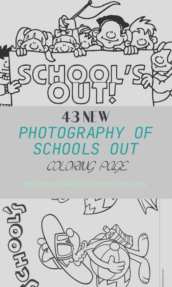 Schools Out Coloring Page New Schools Out Coloring Page